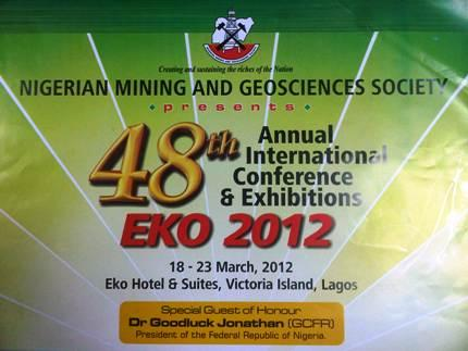 Nigerian Mining & Geosciences Society Presents: 48th Annual International Conference & Exhibitions Eko 2012